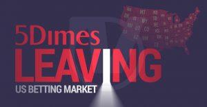 5Dimes Announces Plans to Exit US Betting Market
