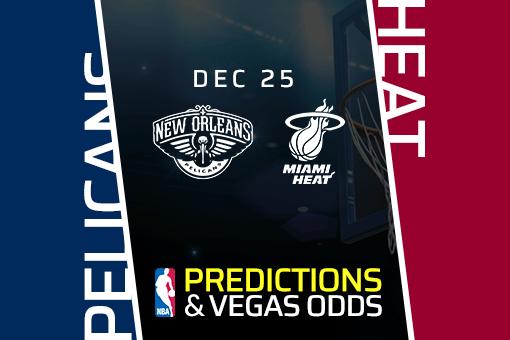 NBA: Pelicans vs Heat Prediction & Vegas Odds (Dec 25)