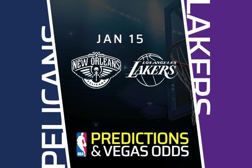 NBA: Pelicans at Lakers Prediction & Odds (Jan 15)