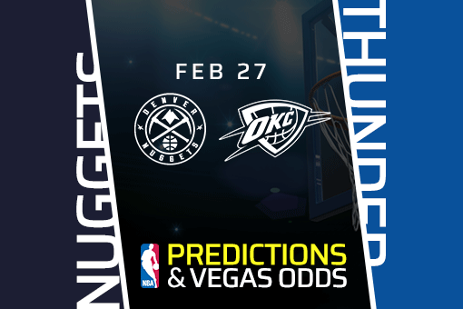 Free NBA Pick: Nuggets vs Thunder Betting Prediction & Vegas Odds (Feb 27)