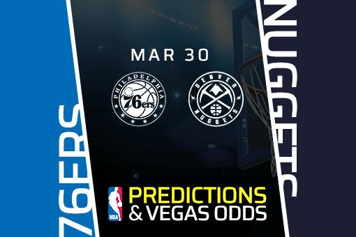 Free NBA Pick: 76ers vs Nuggets Prediction & Vegas Odds (Mar 30)