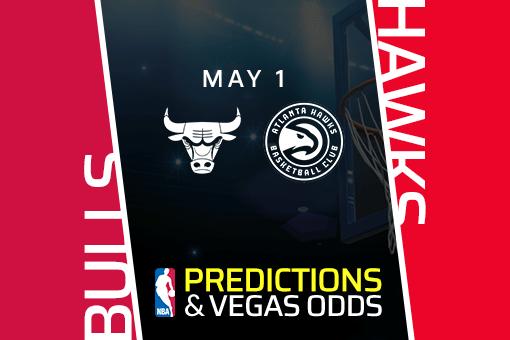 nba-picks-bulls-vs-hawks-prediction-vegas-odds-may-1