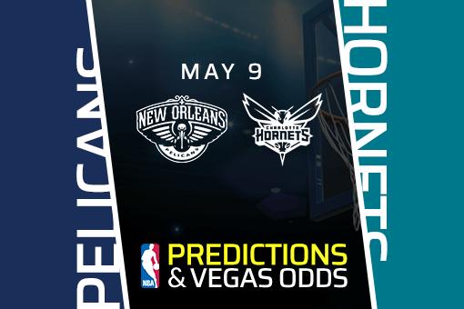 Free NBA Pick: Pelicans vs Hornets Prediction, Vegas Odds (May 9)