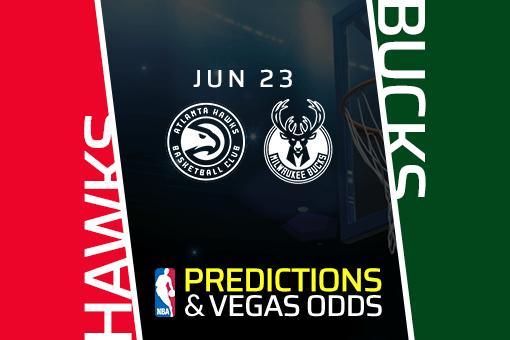 NBA Picks: Hawks vs Bucks Prediction, Odds Game 1 (June 23)