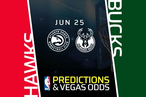NBA Picks: Hawks vs Bucks Prediction, Odds Game 2 (June 25)