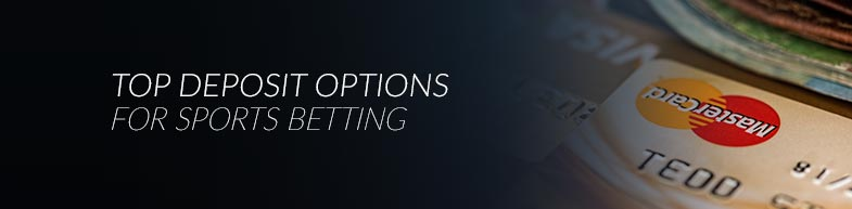 Deposit options for sports betting