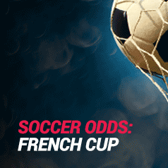 French Cup 2020 Odds and Betting Guide