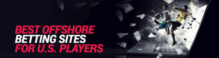 Best Offshore Betting Sites for US Players