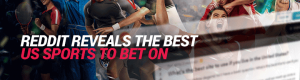 Reddit Reveals the Best US Sports to Bet On