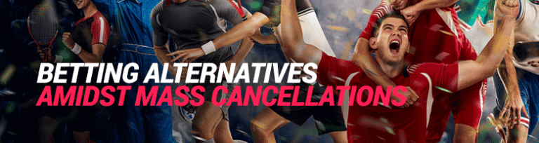 Betting Alternatives During Sports Cancellations