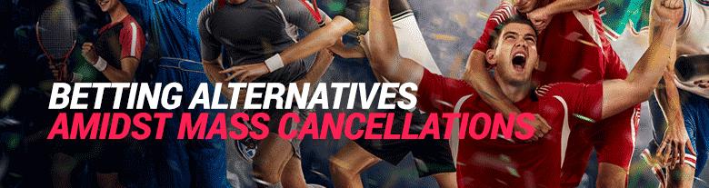 blog-betting-alternatives-amidst-mass-cancellations