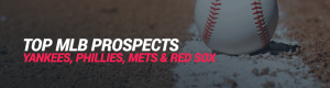 Top MLB Prospects in 2020 Yankees, Phillies, Mets & Red Sox