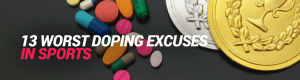 13 Worst Doping Excuses in Sports