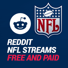 Reddit NFL Streams To Watch (Free and Paid)