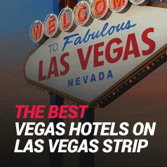 Best Vegas Hotels On Las Vegas Strip