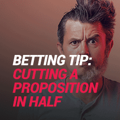 "Cutting Props ""In Half"" Can Be Profitable…"