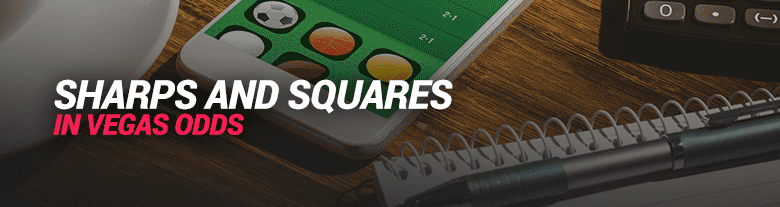 image for sharps and squares in vegas odds