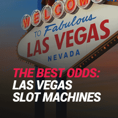 Which Slot Machines Have The Best Odds In Las Vegas?