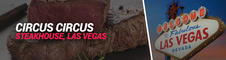image of circus circus steakhouse las vegas