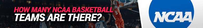 image of how many ncaa basketball teams there are