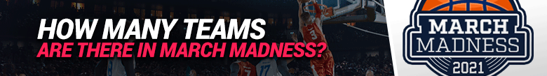image for how many teams there are in march madness