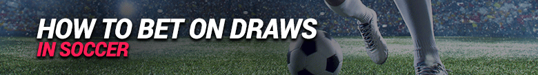 image for how to bet on draws in soccer