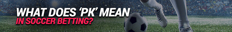 image of what does pk mean in soccer betting
