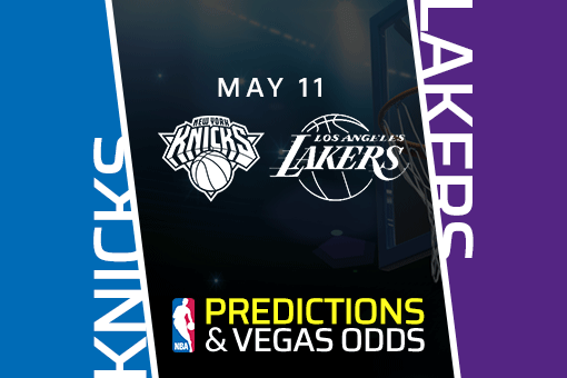 NBA Picks: Knicks vs Lakers Prediction, Vegas Odds (May 11) Bet Lakers on the Moneyline
